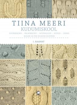 Tiina Meeri kudumiskool I raamat